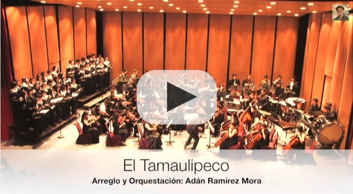 """""""El Tamaulipeco"""" para Coro y Orquesta Sinfónica"""