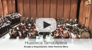 """Huasteca Tamaulipeca"" para Orquesta Sinfónica"