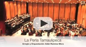 "Huapango Sinfónico ""La Perla Tamaulipeca"""
