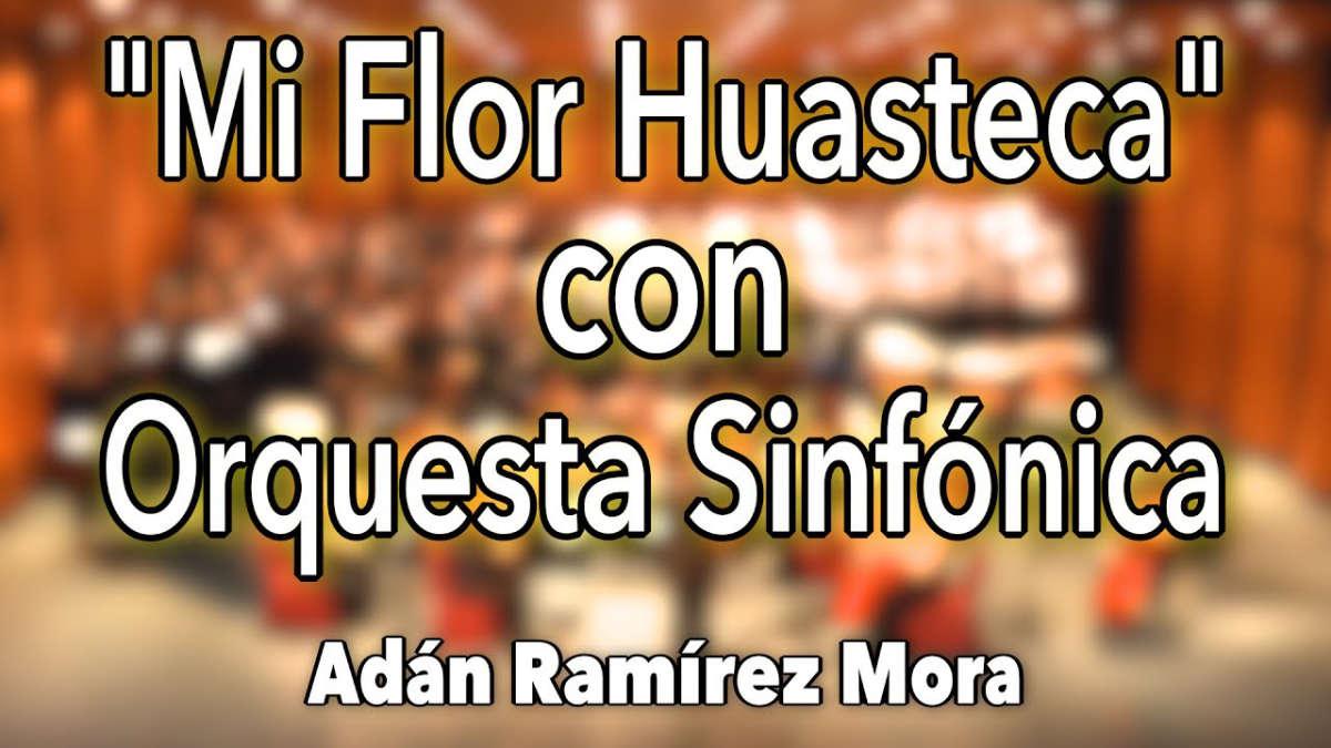 Mi flor Huasteca para orquesta sinfónica