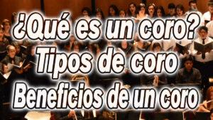 Que es un coro: Tipos de coro y beneficios de cantar en un coro