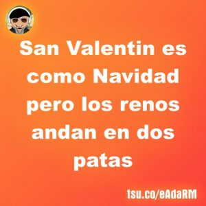 San Valentin es como Navidad pero…