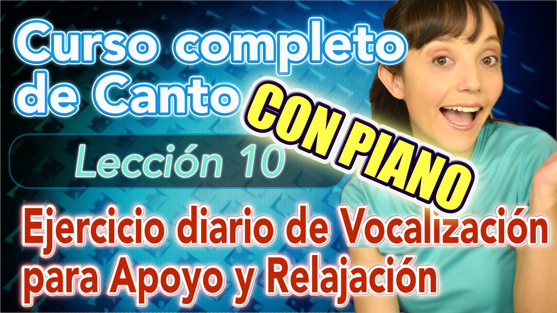 Clases de CANTO: Lección 10 – Como vocalizar, Ejercicios de Relajación y Apoyo