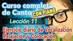 Clases de CANTO: Lección 11 – Como cantar bien sin forzar la Garganta – Ejercicio, Vocalización, Relajación, Colocación