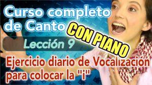 """Clases de CANTO: Lección 9 – Ejercicio de Vocalización para colocar la """"i"""""""