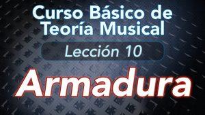 TEORIA DE LA MUSICA – Lección 10: Como leer la Armadura y reconocer la Tonalidad