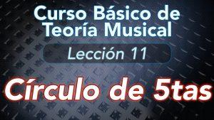 TEORIA DE LA MUSICA – Lección 11: CIRCULO DE 5TAS o Círculo de 4tas