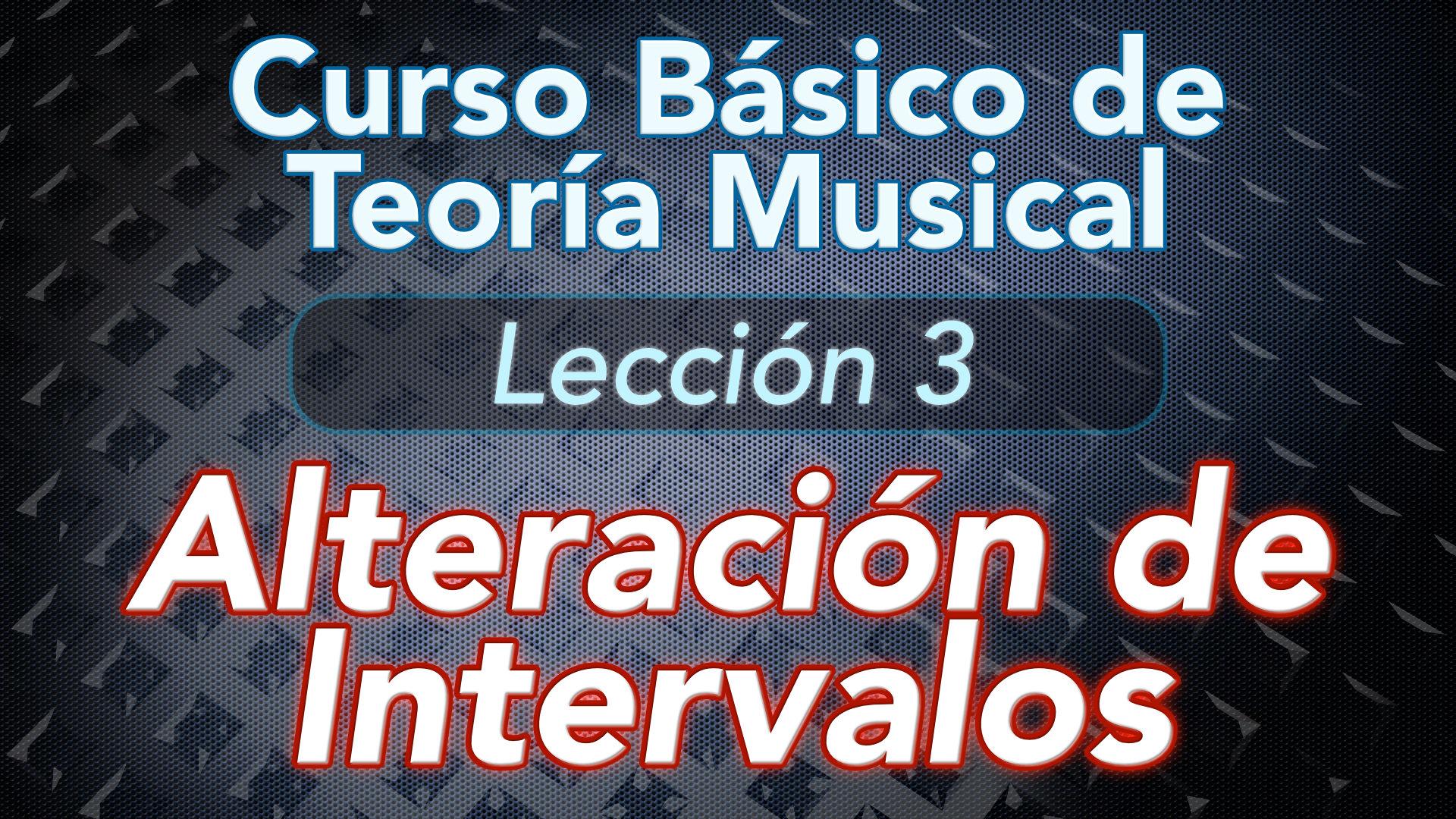 TEORIA DE LA MUSICA – Lección 3: Alteración de Intervalos: Disminuido Aumentado