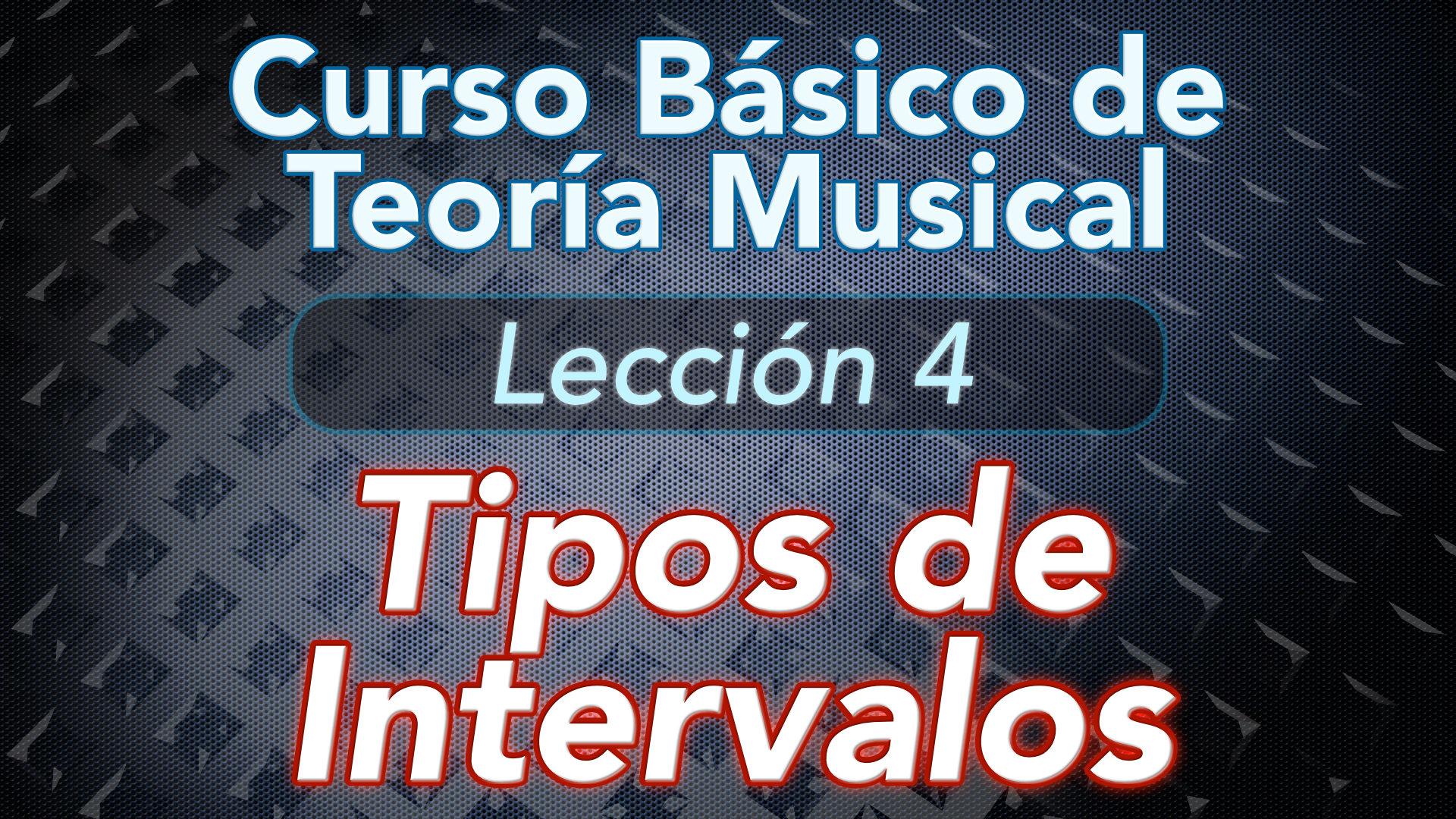TEORIA DE LA MUSICA – Lección 4: Tipos de Intervalos: Melódico Armónico Diatónico Cromático