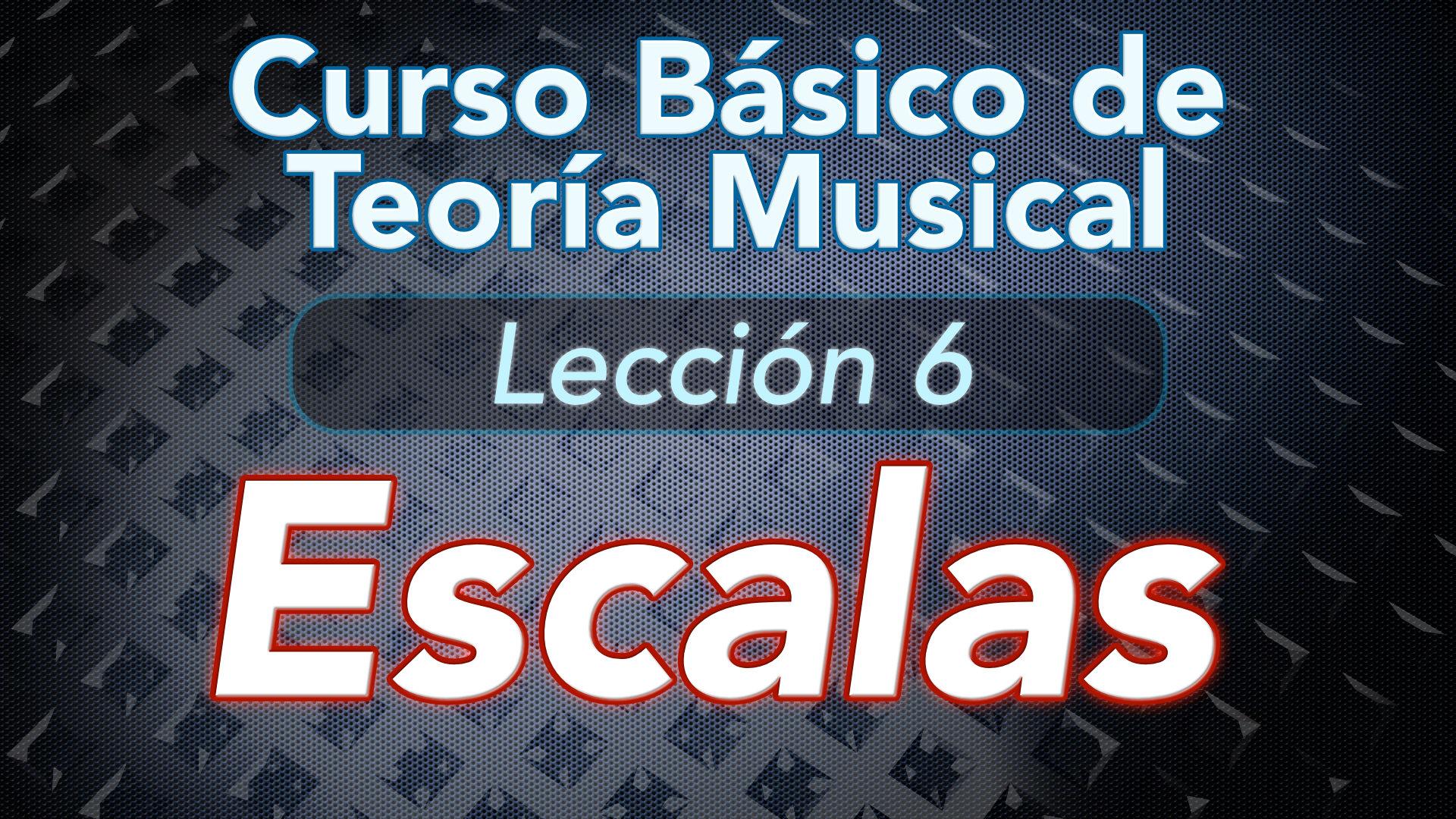 TEORIA DE LA MUSICA – Lección 6: Escalas, mayor, menor, origen, historia