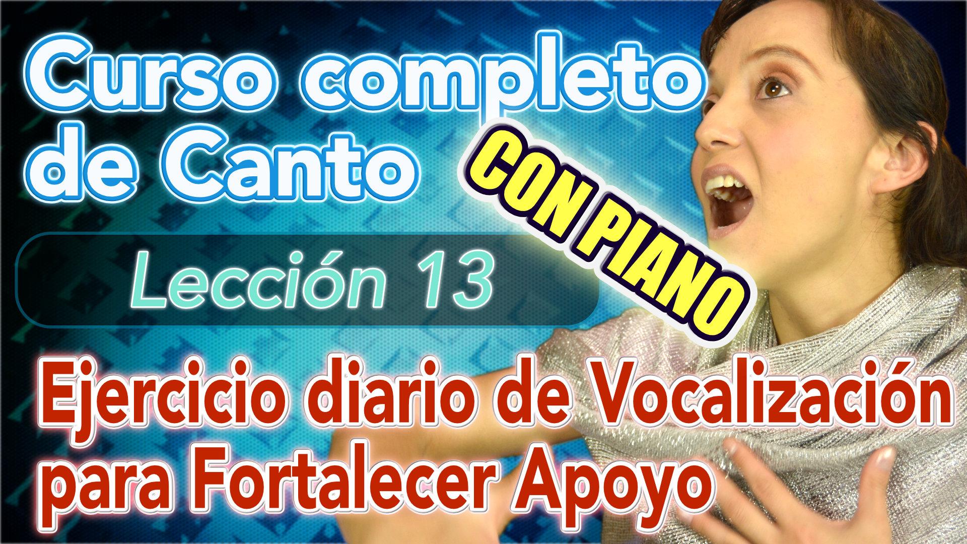 Clases de CANTO: Lección 13: Como cantar con diafragma, ejercicio Vocalización para fortalecer Apoyo