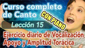 Clases de CANTO: Lección 15: Técnica vocal – Vocalización Apoyo y Amplitud Torácica