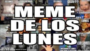 ¿Por qué odias los lunes en MEMES?: Los Mejores Memes de los Lunes