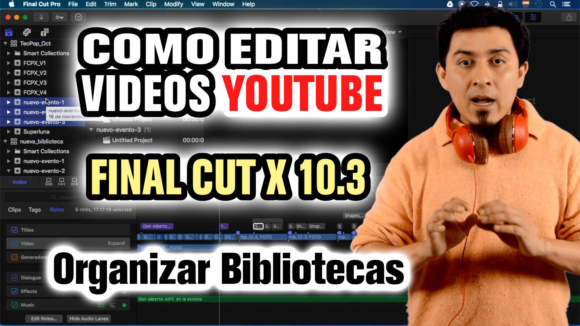 Como funcionan las Bibliotecas de Final Cut X 10.3 [VIDEO]