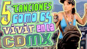 5 Canciones que te muestran Como es la vida en la Ciudad de México