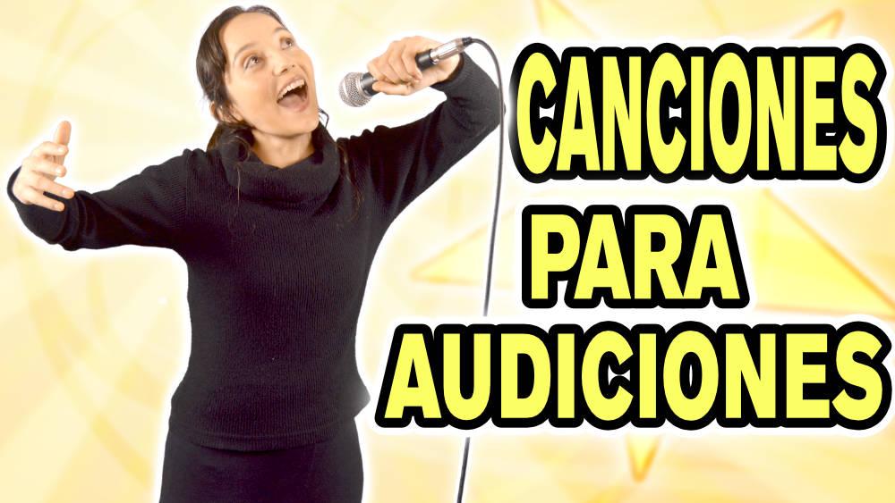 Canciones para audicionar, canciones para audiciones, concursos de canto