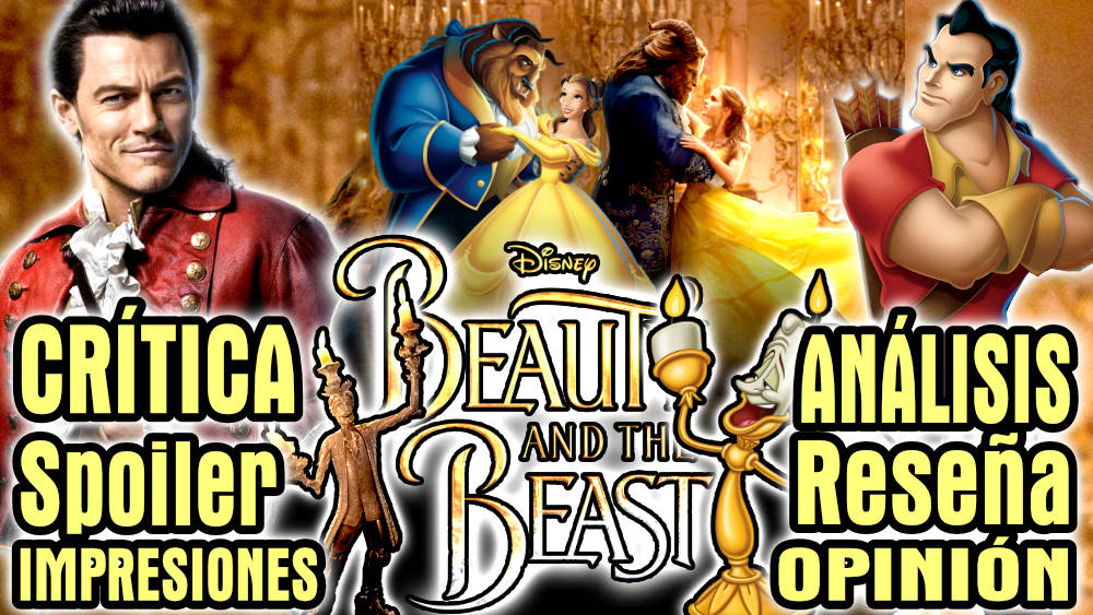 La Bella y La Bestia: Lo bueno y lo malo de la nueva película de Disney