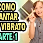 Como cantar con Vibrato: 4 Ejercicios para vibrar la voz, Parte 1