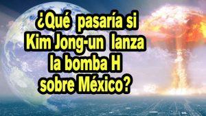 México corre a Embajador de Norcorea: ¿Qué pasaría siKim Jong-un lanza la bomba H sobre México?