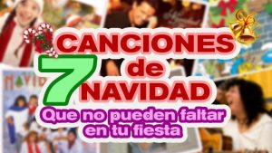7 Canciones de Navidad en español que no pueden faltar en tu Fiesta