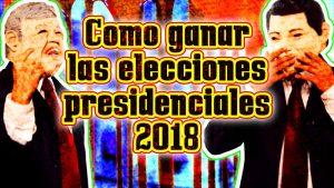 Candidatos presidenciales 2018: Como ganar las elecciones en 8 pasos – [Sátira]