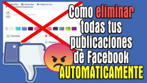 Eliminar publicaciones de Facebook definitivamente: fácil y en automático