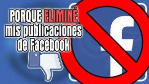 Porque eliminé mis publicaciones de Facebook