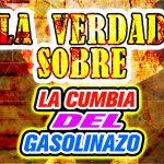 La cumbia de la discordia: Historia de la controvertida canción del Gasolinazo