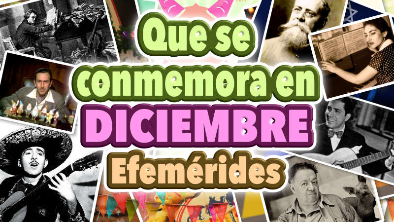 Que se conmemora en Diciembre – Efemérides – Parte 3