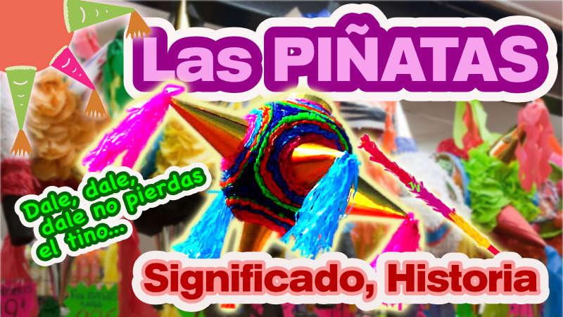 Significado de la piñata, su historia y la canción