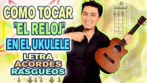 """Como tocar """"El Reloj"""" en Ukulele"""