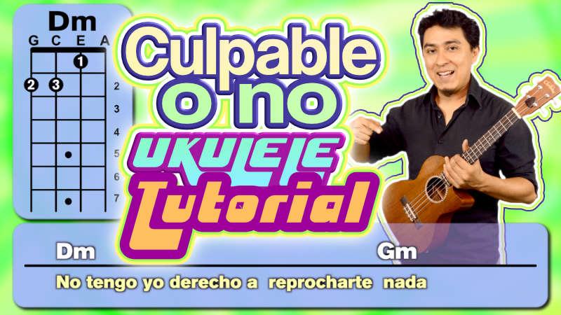 """Como tocar """"Culpable o no"""" en el Ukulele"""