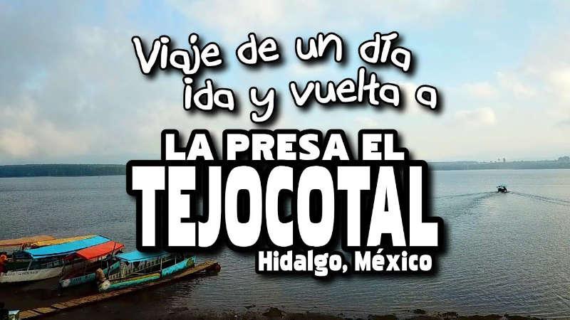 Presa del Tejocotal en Acoxochitlán Hidalgo día de campo cerca de la CDMX