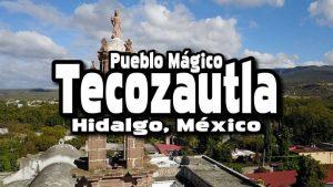 Tecozautla Pueblo Mágico en Hidalgo