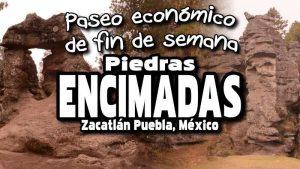 El Valle de Piedras Encimadas – Ecoturismo en Zacatlán