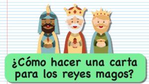 ¿Cómo hacer una carta para los reyes magos?: 5 Cosas que debe llevar tu carta a los Reyes Magos
