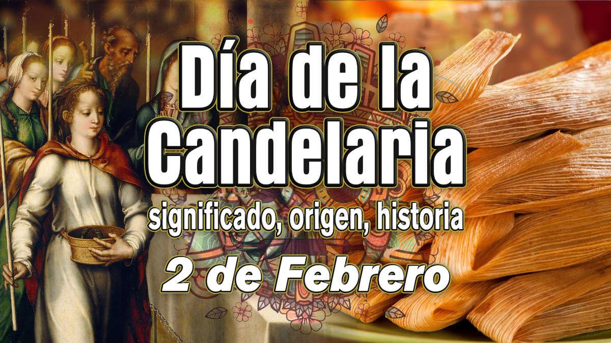 Día de la candelaria: significado, origen e historia del 2 de Febrero