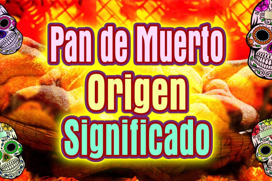 Pan de Muerto del Día de difuntos: origen, historia, tipos y significado