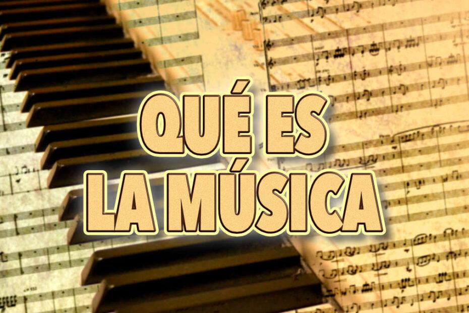 qué es la música que es la musica