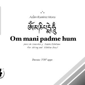 Obra para trio de cuerdas y tazón tibetano: Om mani padme hum