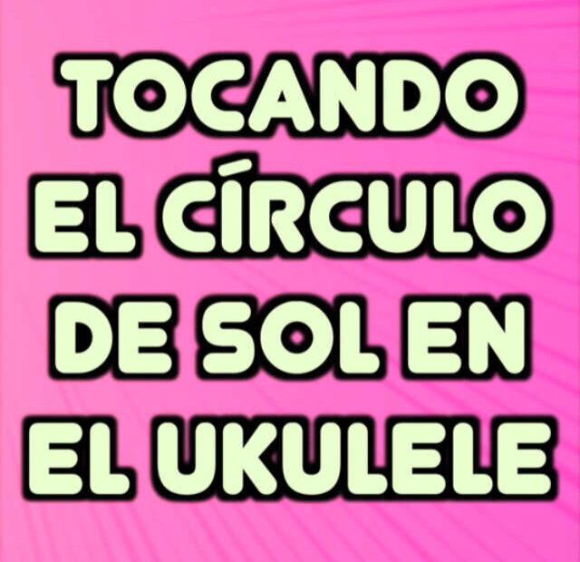 cropped-el-circulo-de-sol-mayor-en-el-ukulele-640.jpg